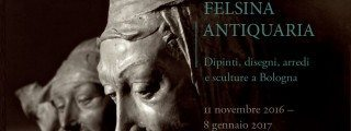 Felsina antiquaria - Dipinti, disegni, arredi e sculture a Bologna